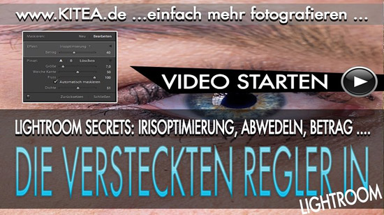 KITEA - Lightroom Secrets Teil 4 - Die versteckten Regler in Lightroom - Exklusive Sechsteilige Lightroom Reihe