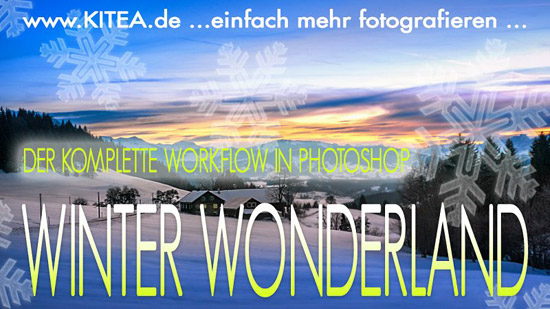 Kitea - Winter-Wonderland - Der-komplette-Workflow-in-Photoshop
