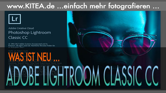 KITEA - Adobe Lightroom Classic CC - Was ist nach dem Update Neu